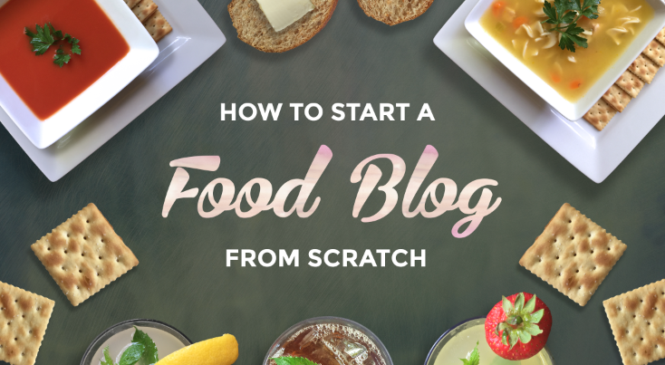 Image shows a header graphic of how to start a food blog from scratch